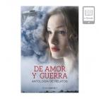 De amor y guerra, antología de relatos